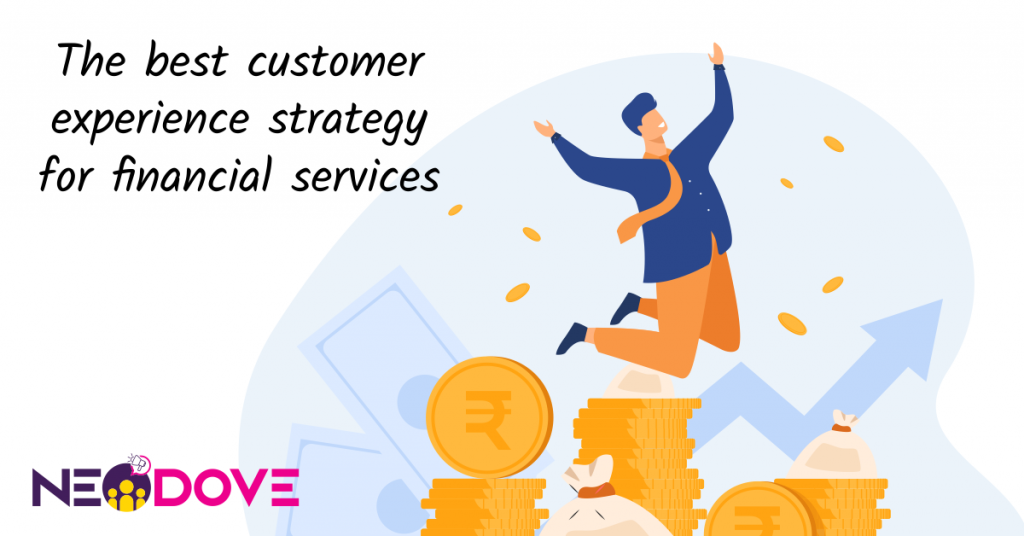 Customer Experience strategy for Financial services
