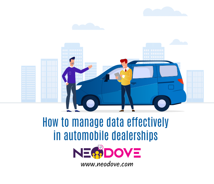 Managing data effectively in automobile dealership