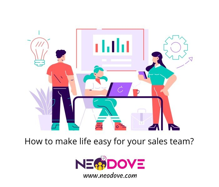 How to make life easy for your sales team?