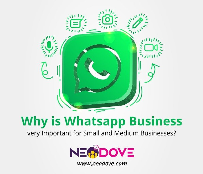 Why is Whatsapp Business very Important for Small and Medium Businesses?